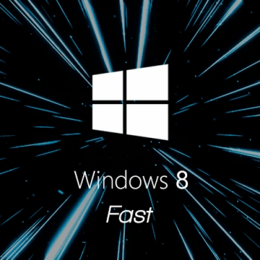 Windows 8 Fast